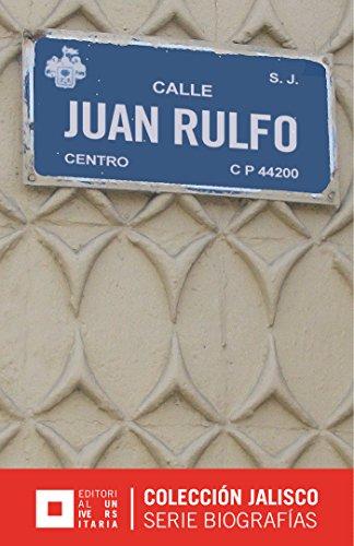 Juan Rulfo: El regreso al paraíso (Jalisco Biografías) por Fernando Barrientos del Monte