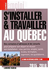 S'installer & Travailler au Québec 2015-2016 11ED