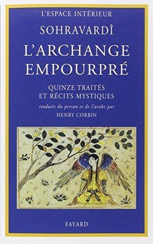 L'archange empourpre: Quinze traites et recits mystiques (Documents spirituels ; 14) (French Edition) by Yahya ibn Habash Suhrawardi (1976-01-01)