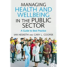 Managing Health and Wellbeing in the Public Sector: A Guide to Best Practice
