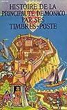 Histoire de la principaute de monaco par ses timbres-poste
