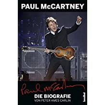 Paul McCartney - Die Biografie (Mit einem Update von Alan Tepper) (Musiker-Biographie)