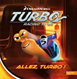 Turbo, racing team : Allez, Turbo !