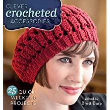 [{ Clever Crocheted Accessories: 25 Quick Weekend Projects [ CLEVER CROCHETED ACCESSORIES: 25 QUICK WEEKEND PROJECTS ] By Bara, Brett ( Author )Nov-20-2012 Paperback By Bara, Brett ( Author ) Nov - 27- 2012 ( Paperback ) } ]