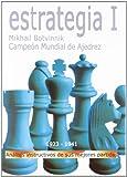 Estrategia I - analisis instructivos de sus mejores partidas (Tactica Y Estrategia)