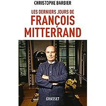 Les derniers jours de François Mitterrand (Documents Français)