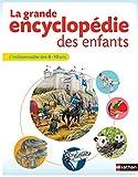 La grande encyclopédie des enfants - 6-10 ans - Nathan