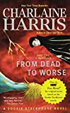 From Dead to Worse: A Sookie Stackhouse Novel (Sookie Stackhouse/True Blood, Band 8)