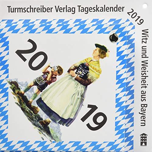 Turmschreiber Tageskalender 2019: Witz und Weisheit aus Bayern