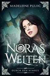 Noras Welten: Durch den Nimbus