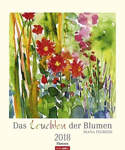 Das Leuchten der Blumen - Kalender 2018: Aquarell Kalender