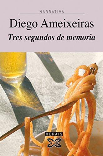 Tres segundos de memoria (Edición Literaria - Narrativa E-Book) (Galician Edition) por Diego Ameixeiras