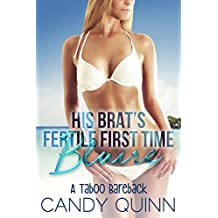His Brat's Fertile First Time: Blaire: A Taboo Story