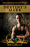 Destiny's Mark (The Guardians of Eden Book 3)