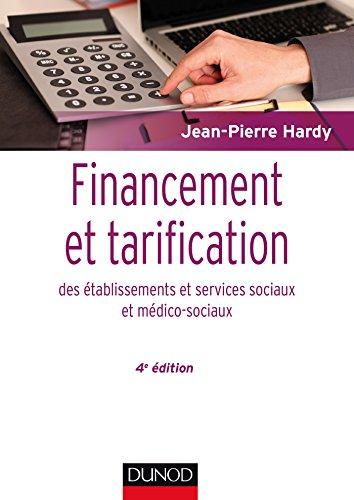 Financement et tarification des établissements et services sociaux et médico-sociaux - 4e éd.
