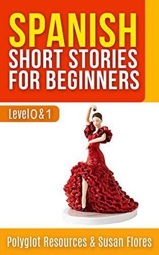 Spanish Short Stories For Beginners: 2in1 - Level 0 And 1 In One Book! por Susan Flores Gratis