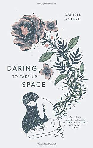 Daring To Take Up Space