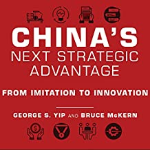 China's Next Strategic Advantage: From Imitation to Innovation