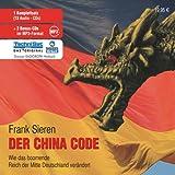 China Code. 13 CDs: Wie das boomende Reich der Mitte Deutschland verändert - Frank Sieren