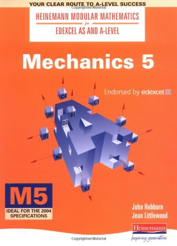 Heinemann Modular Maths For Edexcel AS & A Level Mechanics 5 (M5): No. 5 (Heinemann Modular Mathematics for Edexcel AS and A Level)