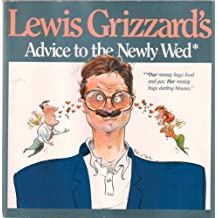 Lewis Grizzard's Advice to the Newly Wed / Advice to the Newly Divorced by Lewis Grizzard (1989-04-02)