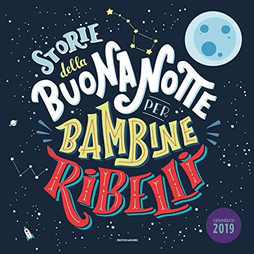 Storie della buonanotte per bambine ribelli. Calendario 2019