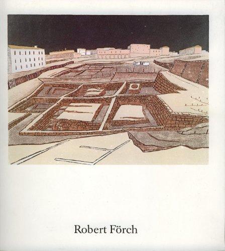 Robert Förch. Linolschnitte, Lithographien, Radierungen, Zeichnungen von 1953 bis 1981. Ausstellung...