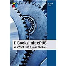 E-Books mit ePUB - Von Word zum E-Book mit XML (mitp Anwendungen)