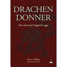 Drachendonner: Mein Leben mit Chögyam Trungpa