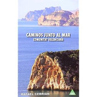 Caminos junto al mar : Comunidad Valenciana