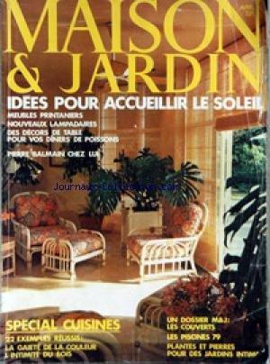 MAISON ET JARDIN [No 252] du 01/04/1979 - IDEES POUR ACCUEILLIR LE SOLEIL - MEUBLES PRINTANNIERS - LAMPADAIRES - DECORS DE TABLE POUR DINER DE POISSONS - PIERRE BALMAIN CHEZ LUI - SPECIAL CUISINES - LES COUVERTS - LES PISCINES 79 - PLANTES ET PIERRES POUR DES JARDINS INTIME. par Collectif