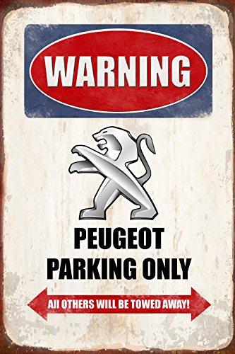 Warning Peugeot Parking only park schild tin sign schild aus blech garage