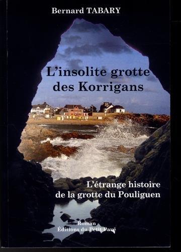 L'insolite grotte des Korrigans