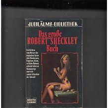 Das große Robert - Sheckley - Buch. ( Science Fiction Special). (Jubiläumsbibliothek).