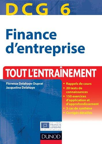 DCG 6 - Finance d'entreprise - 4e édition : Tout l'entraînement (DCG 6 - Finance d'entreprise - DCG 6 t. 1)