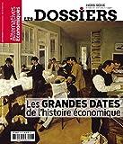 Les Dossiers d'Alternatives Economiques - Hors-série - numéro 7 Les grandes dates de l'histoire écon