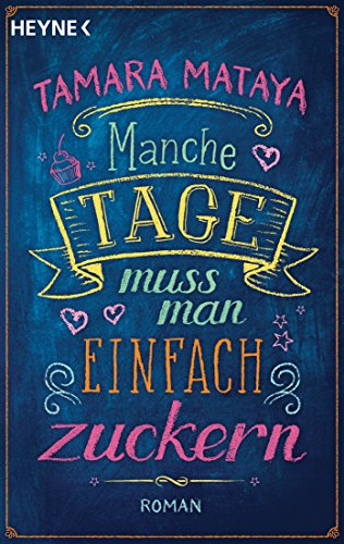 https://www.amazon.de/dp/3453421698/ref=sr_1_1?s=books&ie=UTF8&qid=1496223217&sr=1-1&keywords=manche+tage+muss+man+einfach+zuckern