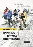 Image of Spinning ist was für Friseure: Das neue Buch der Radsportzitate