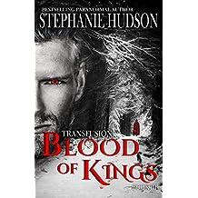 Blood Of Kings (Transfusion Book 3)