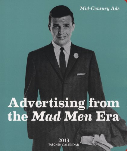 Mid-century Ads: Advertising from the Mad Men Era 2013 (Taschen Tear-off Calendars)