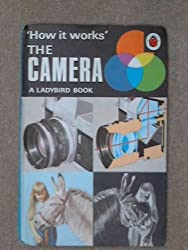 The Camera (Ladybird How It Works Series 654)