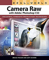 Real World Camera Raw with Adobe Photoshop CS3 by Bruce Fraser (2007-11-17)