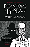 Phantoms of Breslau: An Eberhard Mock Investigation (Eberhard Mock Investigation 3) (English Edition)