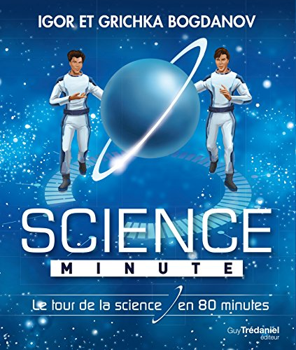 Science minute : Le tour de la science en 80 minutes