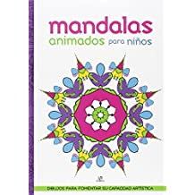 Mandalas Animados para Niños: Dibujos para Fomentar su Capacidad Artística (Mandalas para Niños)