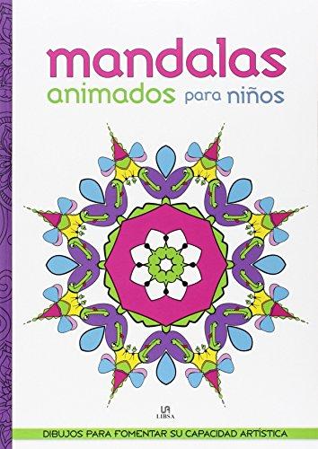 Mandalas Animados para Niños: Dibujos para Fomentar su Capacidad Artística (Mandalas para Niños) por Equipo editorial