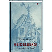 Heidelberg: Man müsste hier leben!