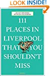 111 Places in Liverpool That You Shou...