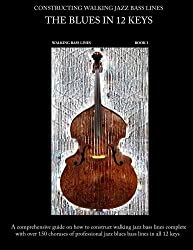 Constructing Walking Jazz Bass Lines, Book 1: Walking Bass Lines- The Blues in 12 Keys Upright Bass and Electric Bass Method by Steven Mooney (2010-09-23)