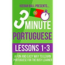 3 Minute Portuguese: Lesson 1-3: A fun and easy way to learn Portuguese for the busy learner
